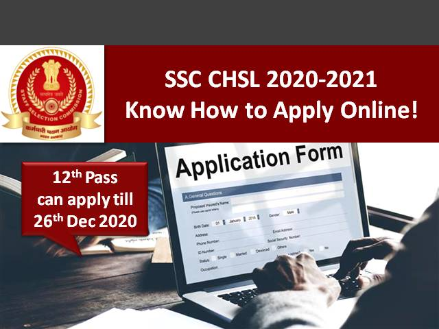 SSC CHSL 2020-2021 Exam Online Application Process: 12th Pass can apply online for LDC/JSA/DEO/SA/PA 4726 Vacancies @ssc.nic.in till 26th Dec