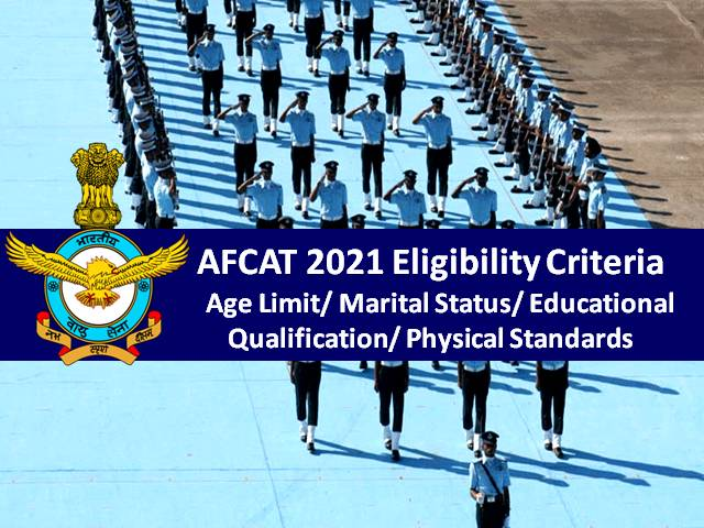 AFCAT Eligibility Criteria 2021: Check Age Limit, Marital Status, Educational Qualification, Physical Standards for Indian Air Force (IAF) Selection