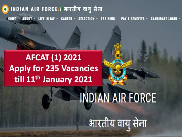 AFCAT (1) 2021 Registration for 235 Vacancies Ends Today (11th Jan) @afcat.cdac.in: Check How to Apply Online & Join Indian Air Force (IAF)