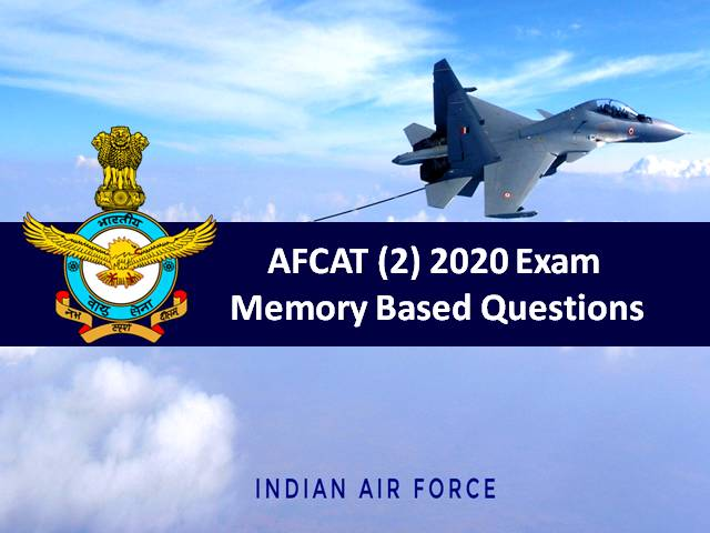 AFCAT 2020 (2) Exam Memory Based Question Paper: Check AFCAT General Awareness (GK)/ Current Affairs/ English/Reasoning Questions with Answers