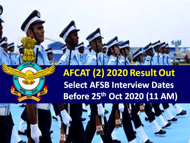 AFCAT (2) 2020 AFSB Interview Dates Selection Process: Select AFSB Interview Dates @afcat.cdac.in before 25th October 2020 (11 AM)