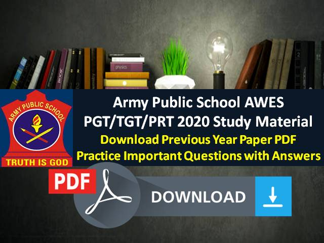 Army Public School AWES PGT/TGT/PRT 2020 Teacher Exam on 21st & 22nd November: Get Free Study Material & Download Previous Year Paper PDF (Solved), Practice Important Questions with Answers