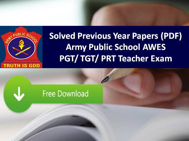 Army Public School PGT/ TGT/ PRT Previous Year Papers (PDF) with Answers: Download Solved Previous Year Papers of APS AWES Teacher Recruitment Exam