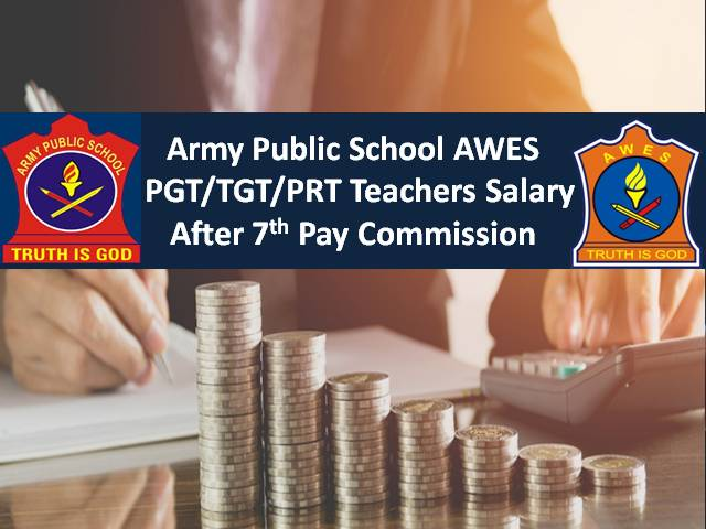 AWES PGT/ TGT/ PRT Teachers Salary after 7th Pay Commission