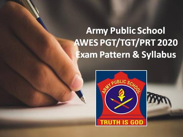 Army Public School AWES PGT/TGT/PRT 2020 Exam Pattern and Syllabus: Online Screening Exam on 21st & 22nd November 2020