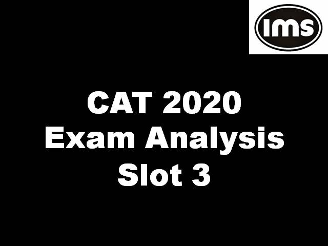 CAT 2020 Analysis by IMS Learning - Get Detailed CAT Paper Analysis for Slot 3