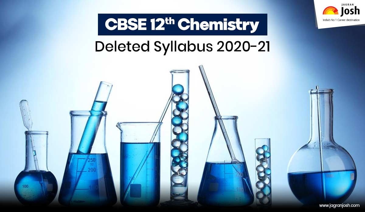 CBSE Syllabus 2020-21: Check Deleted Topics From 12th Chemistry Syllabus 2020-21