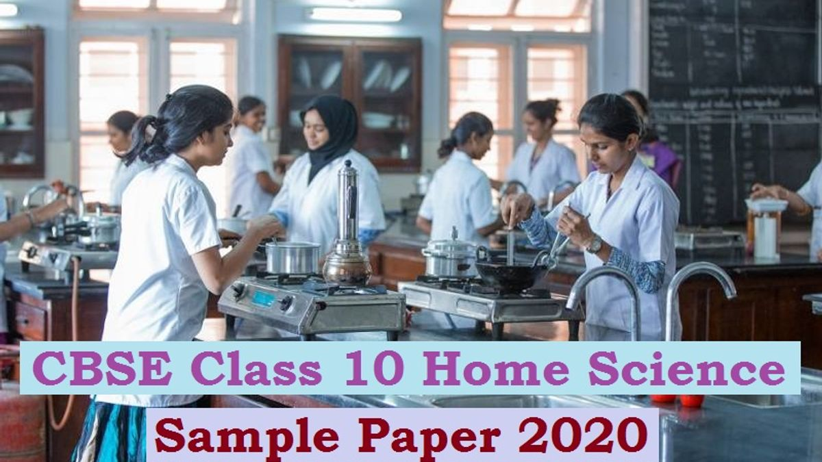 CBSE Class 10 Home Science Sample Question Paper for Board Exam 2020