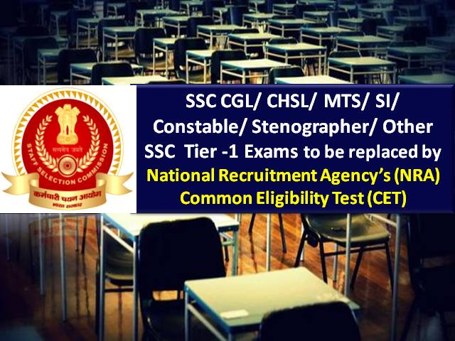 SSC Exams (Tier-1) to be replaced by National Recruitment Agency's Common Eligibility Test: Check NRA CET for SSC CGL/CHSL/Sub-Inspector/ Constable/MTS/ Stenographer/Other SSC Exams