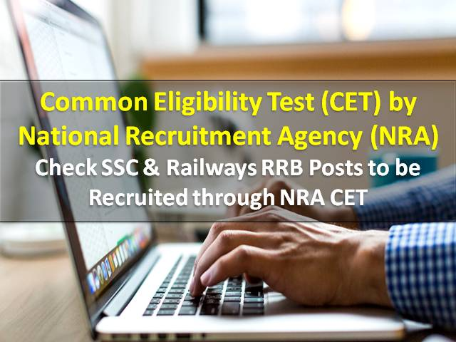 Common Eligibility Test (CET) by National Recruitment Agency (NRA) for SSC/Railways RRB Recruitment 2021: Check SSC & RRB Posts to be recruited through NRA CET