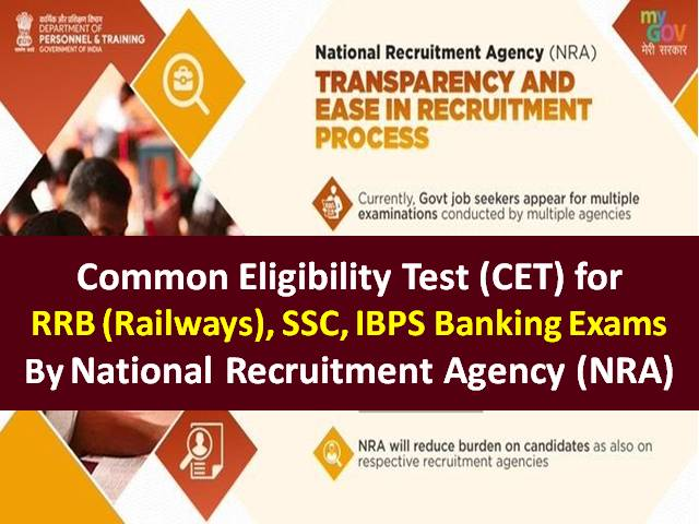 NRA CET 2021 Exam: Common Eligibility Test by National Recruitment Agency for SSC/RRB/IBPS Exams, Single Exam for Group B&C Non-Technical Post Govt Jobs