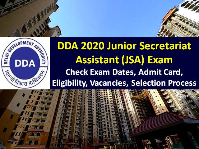 DDA 2020 Junior Secretariat Assistant Exam on 8th/9th/10th November: Check Exam Pattern & Syllabus, Admit Card Link, Eligibility, Vacancies, Selection Process & Other Notifications
