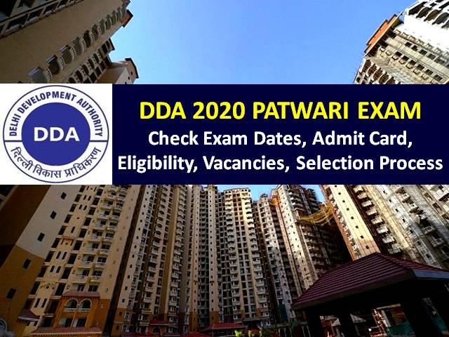 DDA 2020 Patwari Exam on 5th/6th/11th/12th November: Check Exam Pattern & Syllabus, Admit Card Link, Eligibility, Vacancies, Selection Process & Other Notifications