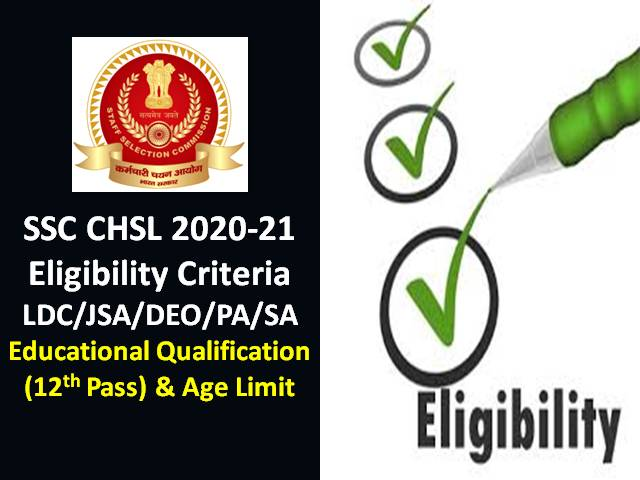 SSC CHSL Eligibility Criteria 2020-2021 for LDC/JSA/DEO/PA/SA Recruitment: Check Education Qualification (12th Pass only) & Age Limit