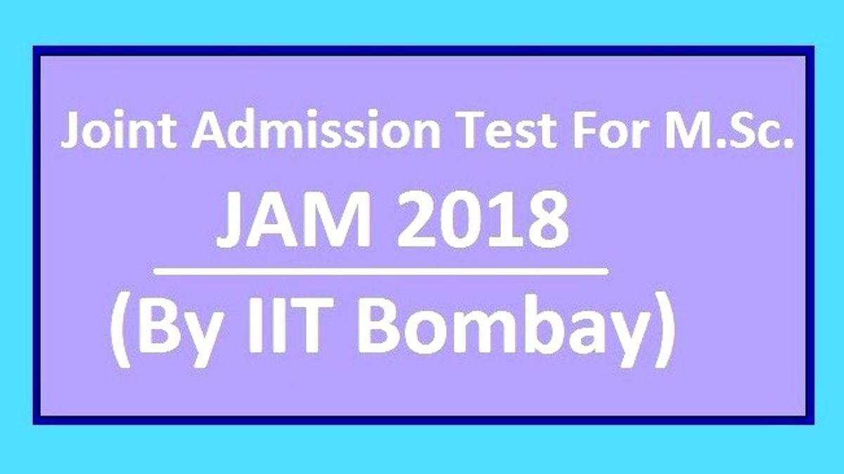 IIT JAM 2018: Examination Notification