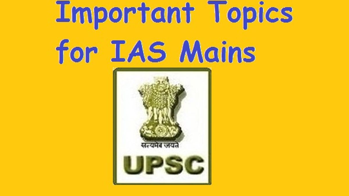 UPSC IAS Main Exam General Studies Important Topics