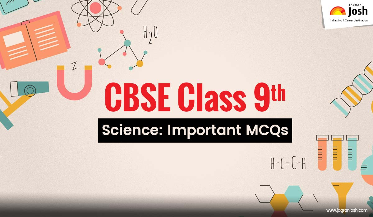 CBSE Class 9 Science Important MCQs from All Chapters