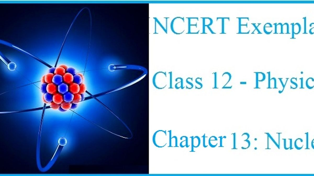 NCERT Exemplar Solutions for CBSE Class 12 Physics: Chapter 13 – Nuclei