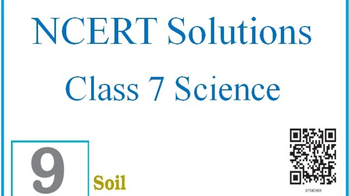 NCERT Solutions for Class 7 Science: Chapter 9 - Soil