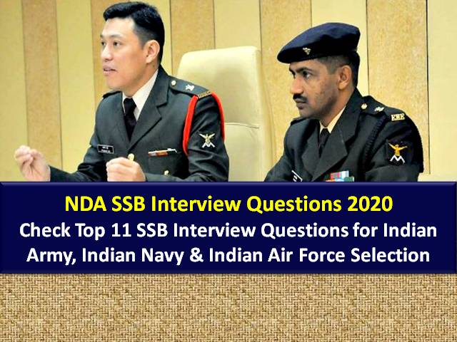 NDA SSB Interview 2020 Important Questions: Check Top 11 SSB Interview Questions for Selection in Indian Army, Indian Navy & Indian Air Force through NDA 2020 Exam