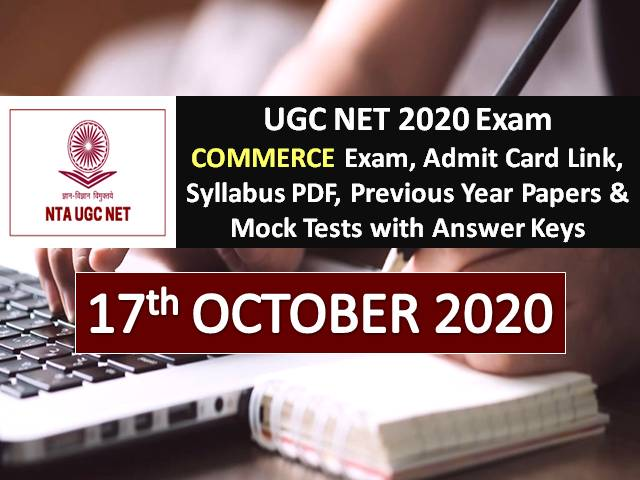 UGC NET 2020 Commerce Exam Schedule (17th Oct 2020): Check NTA UGC NET 2020 Admit Card Link, Date Sheet, Commerce Syllabus PDF, Previous Year Papers & Mock Tests with Answer Keys