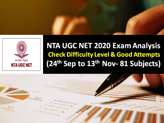UGC NET 2020 Exam Analysis (24th Sep to 13th November-81 Subjects): Difficulty Level of Paper-1 'Moderate' & Paper-2 'Difficult', Check Good Attempts to clear Cutoff