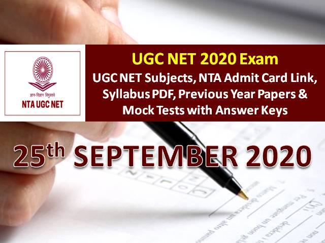 UGC NET 2020 Exam 25 Sep Date Sheet: Check UGC NET Subjects 2020 Exam Schedule, NTA Admit Card Link, Syllabus (Download PDF), Previous Year Papers & Mock Tests with Answer Keys