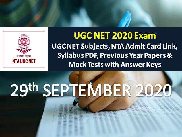UGC NET 2020 Exam 29th September Date Sheet: Check UGC NET Subjects 2020 Exam Schedule, NTA Admit Card Link, Syllabus (Download PDF), Previous Year Papers & Mock Tests with Answer Keys
