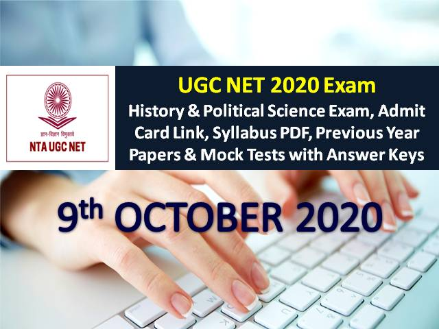 UGC NET Exam 9th October 2020 Date Sheet: Check History & Political Science Exam Schedule, NTA UGC NET Admit Card Link, Syllabus PDF, Previous Year Papers & Mock Tests with Answer Keys