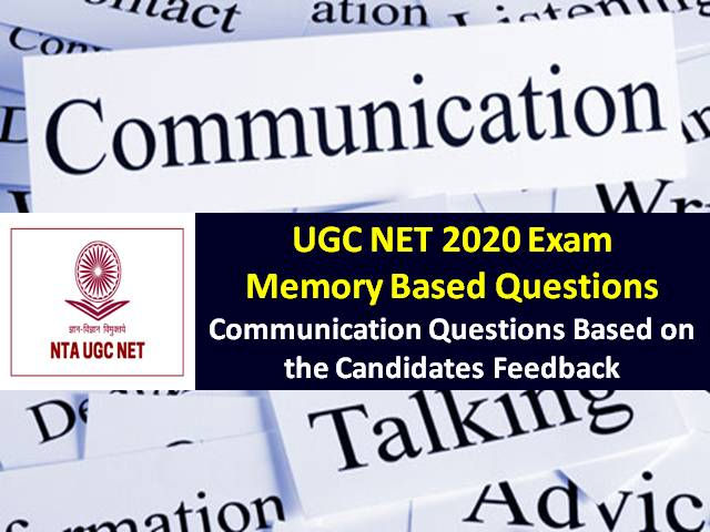 UGC NET 2020 Exam Memory Based Communication Questions with Answers: Check UGC NET Exam 2020 Question Paper based on the feedback shared by the candidates