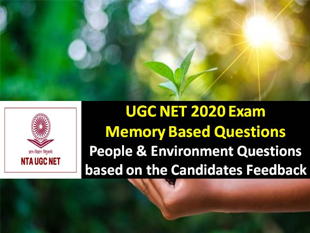 UGC NET 2020 Exam Memory Based People & Environment Questions with Answers: Check UGC NET Exam 2020 Question Paper based on the feedback shared by the candidates