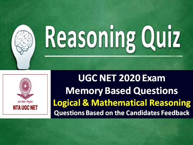 UGC NET 2020 Exam Memory Based Logical & Mathematical Reasoning Questions with Answers: Check UGC NET Exam 2020 Questions based on the feedback shared by the candidates