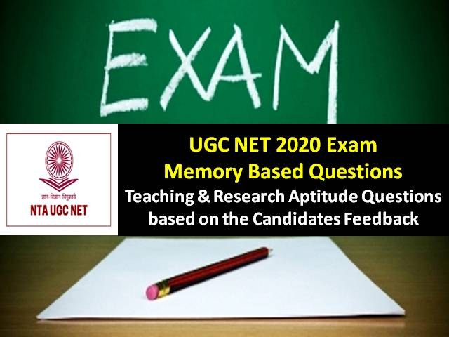 UGC NET 2020 Exam Memory Based Teaching & Research Aptitude Questions with Answers: Check UGC NET Exam 2020 Question Paper based on the feedback shared by the candidates