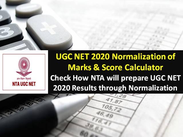 UGC NET 2020 Exam Normalisation of Marks & NTA Score Calculator: Check How NTA will prepare UGC NET Exam 2020 Results through Normalization Method