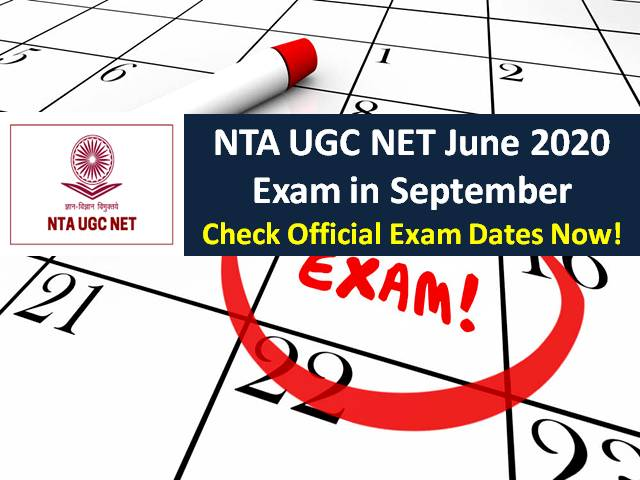 NTA Released UGC NET 2020 Exam Dates @ugcnet.nta.nic.in: NTA UGC NET June 2020 Exam from 16th to 25th Sep 2020, Check Official Notification Here!