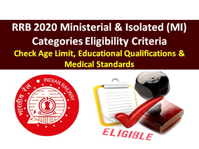 RRB MI Ministerial and Isolated Categories Eligibility Criteria 2020: Check Age Limit, Educational Qualifications & Medical Standards