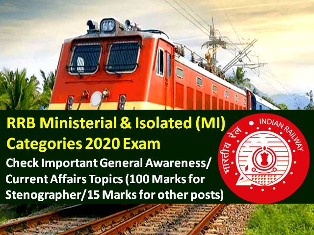 RRB MI 2020 Exam General Awareness (GA)/Current Affairs Topics (CBT from 15th-18th Dec): 100 Marks for Stenographer/15 Marks for other Ministerial & Isolated Categories Posts