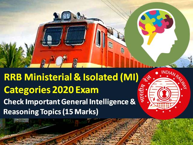 RRB MI 2020 Exam Reasoning Topics (CBT from 15th-18th Dec): Check Ministerial & Isolated Categories General Intelligence & Reasoning Syllabus (15 Marks except for Steno Posts)