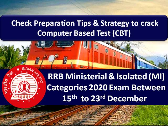 RRB MI 2020 Exam (Ministerial & Isolated Categories) Between 15th to 23rd December: Check RRB Exam Preparation Tips & Strategy to crack Computer Based Test (CBT)
