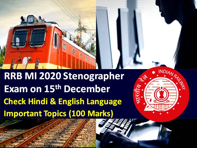 RRB MI 2020 Stenographer Exam (CBT) on 15th Dec: Check Important Hindi & English Language Topics (100 Marks) for Ministerial & Isolated Categories Junior Steno Posts