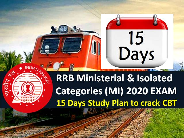 RRB Ministerial & Isolated Categories (MI) 2020 Railways Exam 15 Days Study Plan: CBT Between 15th to 23rd December (Tentative)