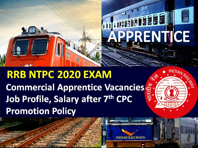 RRB NTPC 2020 Commercial Apprentice (CA) Recruitment: Check 259 Vacancies, Job Profile, Salary after 7th Pay Commission & Promotion Policy