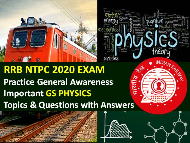 RRB NTPC 2020 Exam Important Physics Questions with Answers: Practice Important General Science (GS) Physics Topics & Questions to Score High Marks in RRB NTPC CBT 2020