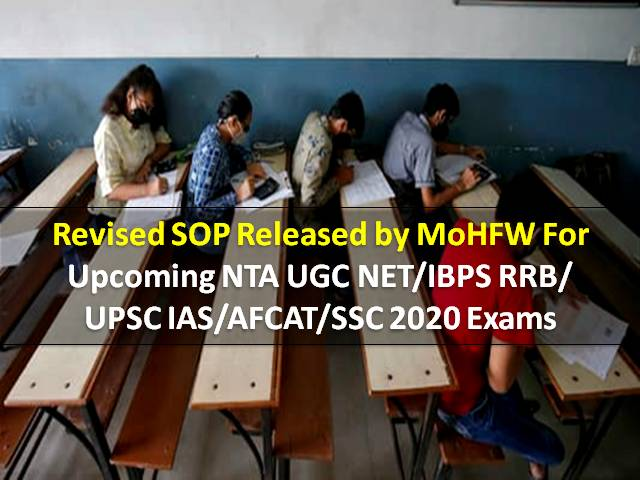 Revised SOP (Standard Operating Procedure) for Upcoming NTA UGC NET/IBPS RRB/UPSC IAS/AFCAT/SSC 2020 Exams Released by MoHFW: Check Exam Rules to be followed amid COVID-19 Pandemic