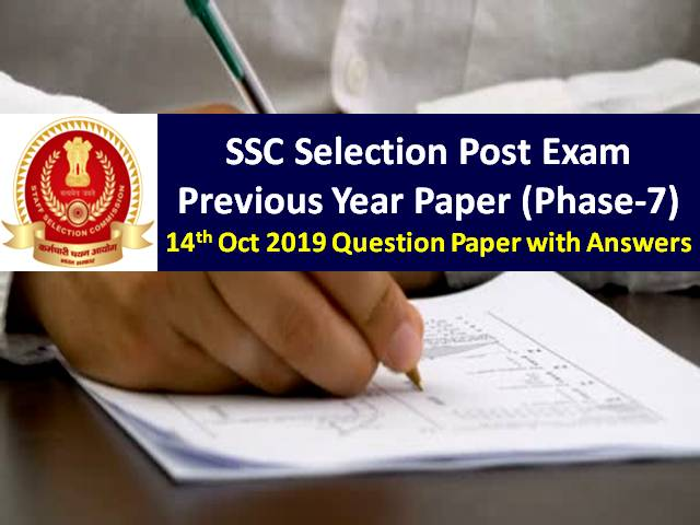 SSC Phase-8 Exam on 6th, 9th, 10th Nov 2020: Practice SSC Selection Post Phase-7 Previous Year Paper-14th October 2019 Question Paper with Answer Keys