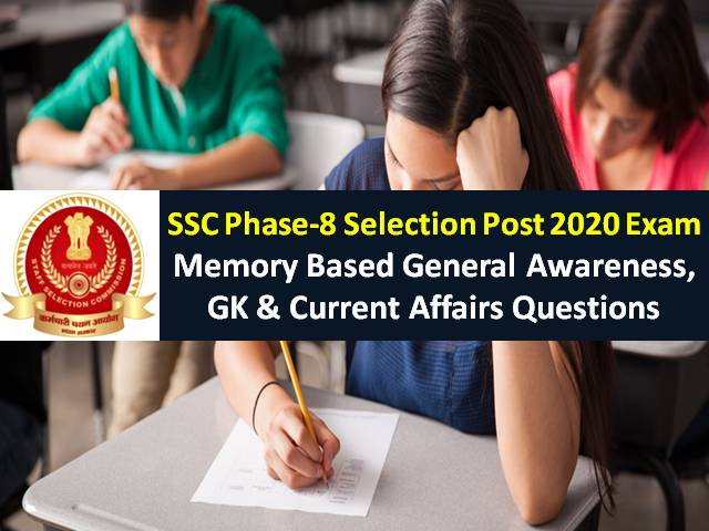 SSC Phase-8 2020 Selection Post Exam Memory Based Questions with Answers: Check General Awareness GK & Current Affair Questions
