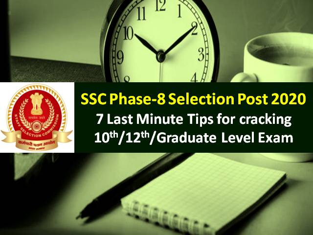 SSC Phase-8 Selection Post 2020 Exam on 6th/9th/10th Nov: Check 7 Last Minute Tips for cracking 10th/12th/Graduate Level Exam
