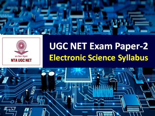 UGC NET Electronic Science Syllabus 2020: Check Paper-2 Chapter-wise Detailed Syllabus with Latest UGC NET 2020 Exam Pattern