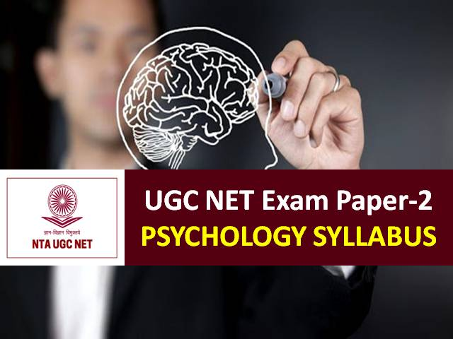UGC NET Psychology Syllabus 2020: Check Paper-2 Chapterwise Detailed Syllabus with Latest UGC NET 2020 Exam Pattern