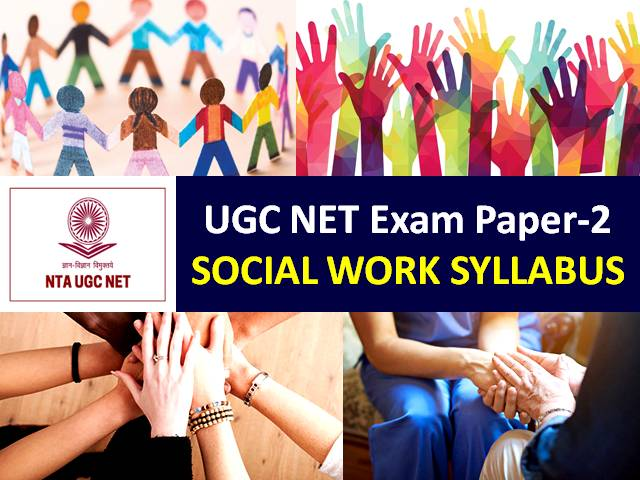 UGC NET Social Work Syllabus 2020: Check Paper-2 Chapterwise Detailed Syllabus with Latest UGC NET 2020 Exam Pattern